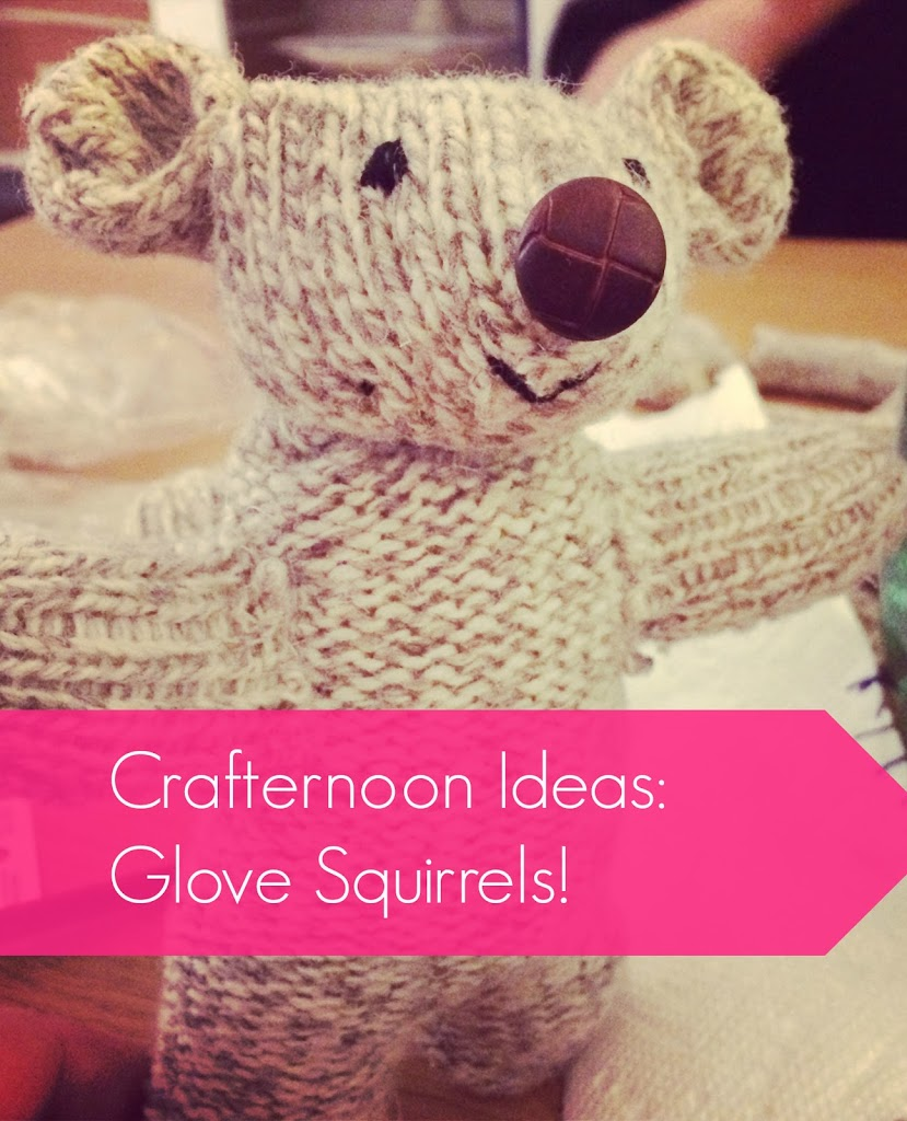 Crafternoon Ideas: Glove Squirrels!