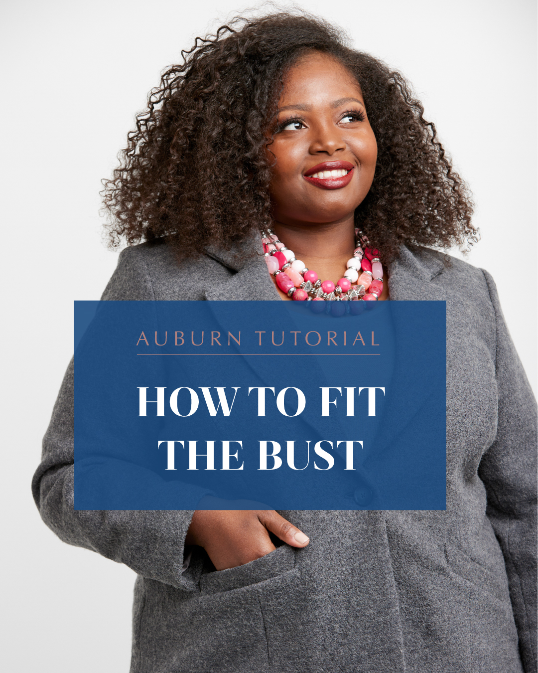 auburn tutorial: how to fit the bust