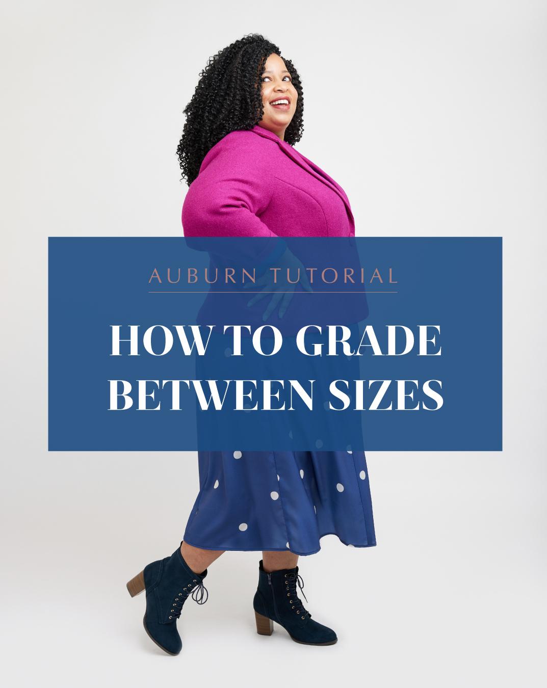 Auburn tutorial: how to grade between sizes