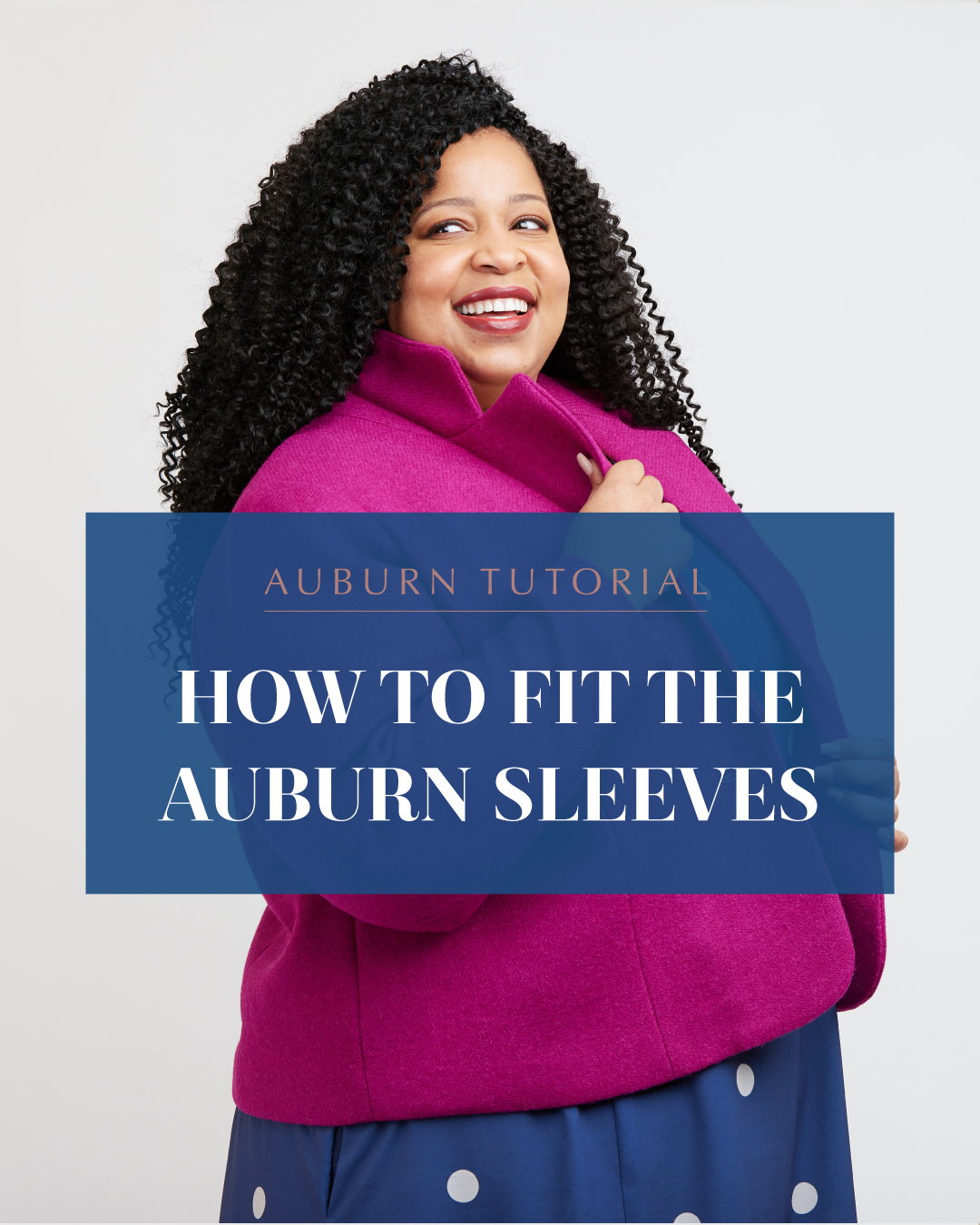 Auburn tutorial: how to fit the Auburn Sleeves